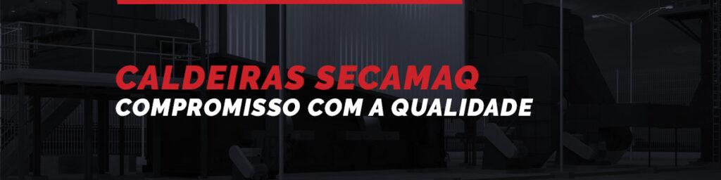 Caldeira industrial - Compromisso com a qualidade!   Secamaq