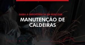 Read more about the article Manutenção de caldeiras: Saiba porque é importante fazer