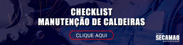 Checklist Manutenção de Caldeiras a Biomassa - Clique aqui! | Secamaq